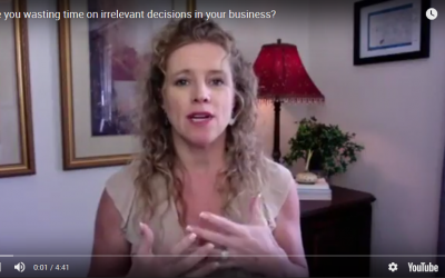 Are you wasting time on irrelevant decisions in your business?