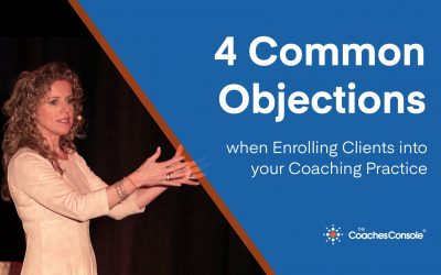 4 Common Objections when Enrolling Clients into Your Coaching Practice